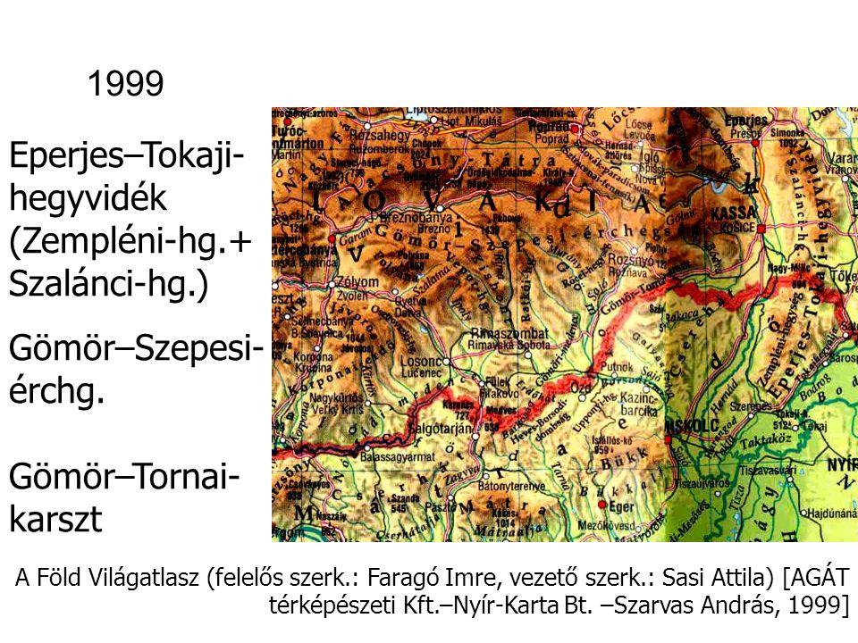 1999 Eperjes–Tokaji- hegyvidék (Zempléni-hg.+ Szalánci-hg.)