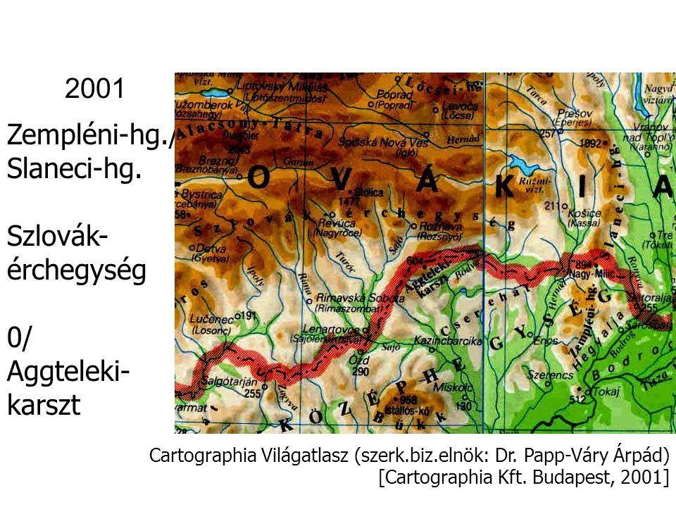 2001 Zempléni-hg./ Slaneci-hg. Szlovák- érchegység 0/ Aggteleki-