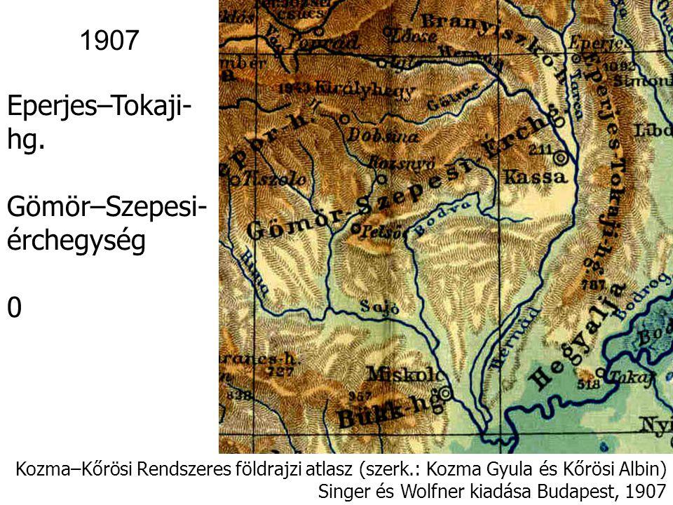 1907 Eperjes–Tokaji-hg. Gömör–Szepesi- érchegység