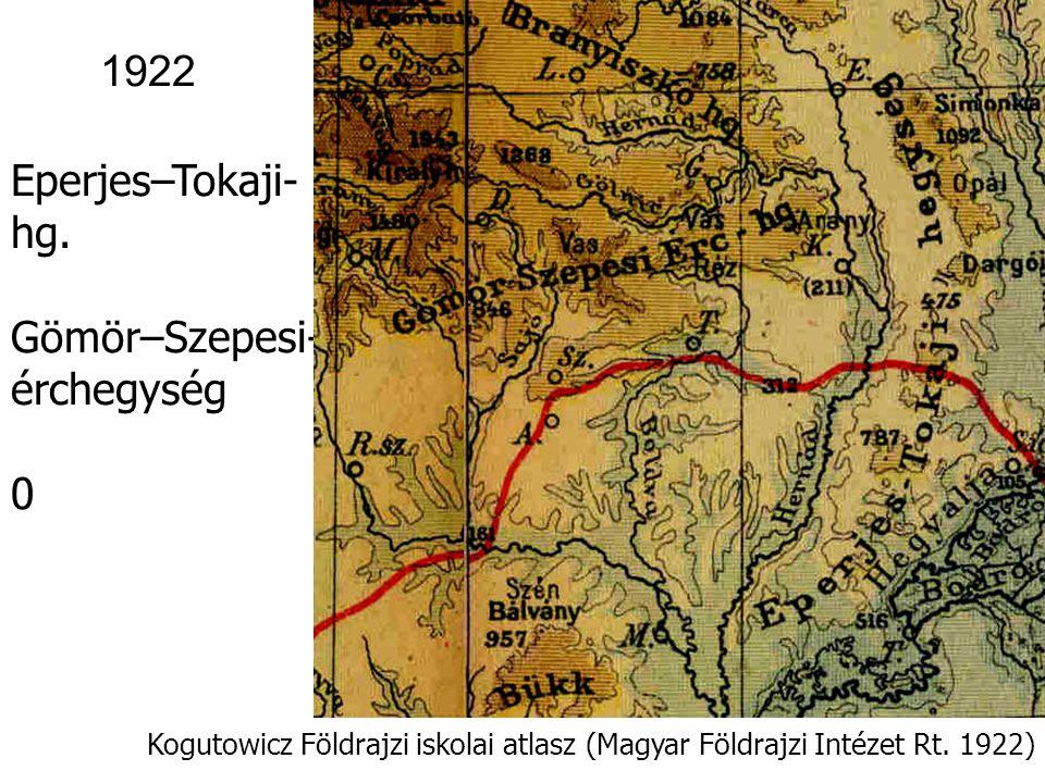 1922 Eperjes–Tokaji-hg. Gömör–Szepesi- érchegység