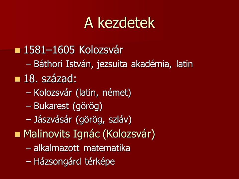 A kezdetek 1581–1605 Kolozsvár 18. század: