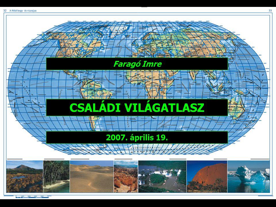 Faragó Imre CSALÁDI VILÁGATLASZ 2007. április 19.