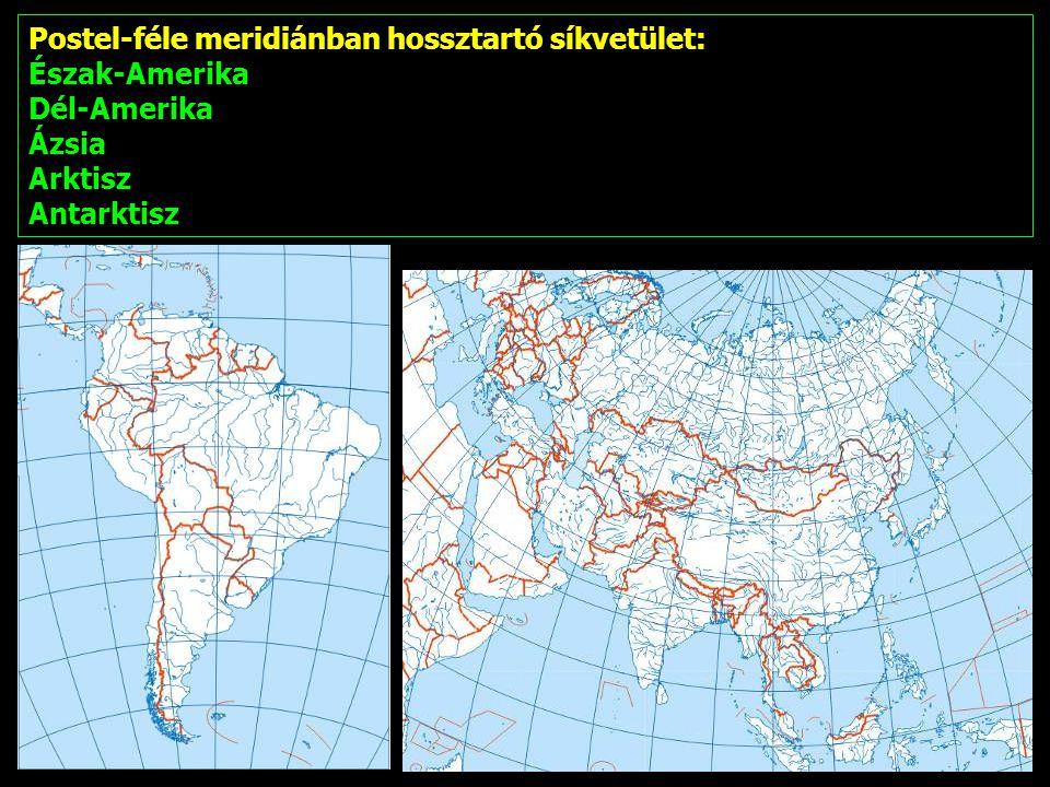 Postel-féle meridiánban hossztartó síkvetület: Észak-Amerika Dél-Amerika Ázsia Arktisz Antarktisz