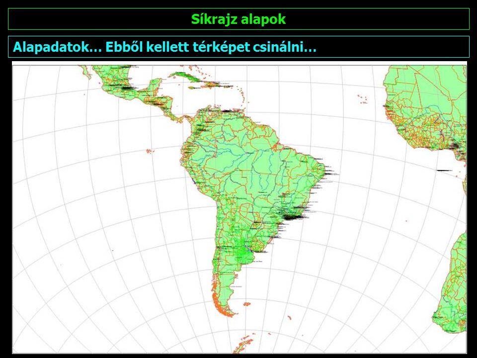 Síkrajz alapok Alapadatok… Ebből kellett térképet csinálni…