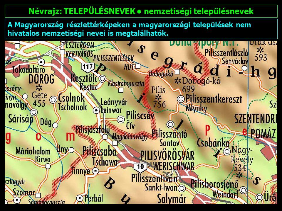 Névrajz: TELEPÜLÉSNEVEK • nemzetiségi településnevek