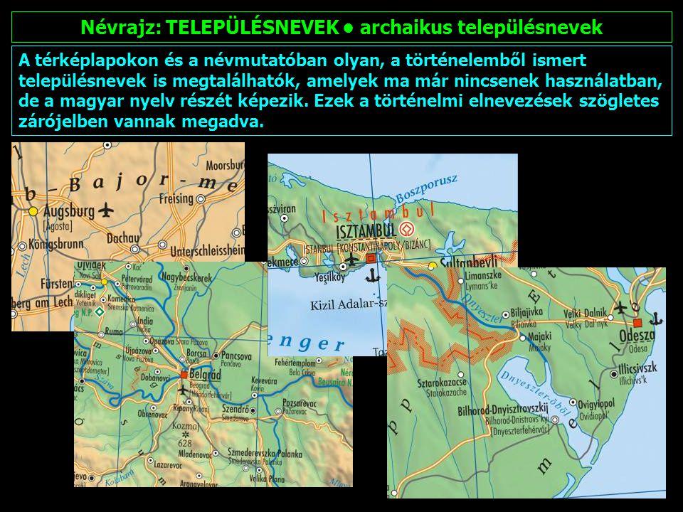 Névrajz: TELEPÜLÉSNEVEK • archaikus településnevek