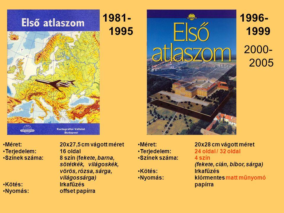 1981- 1995 1996- 1999 2000- 2005 Méret: 20x27,5 cm vágott méret