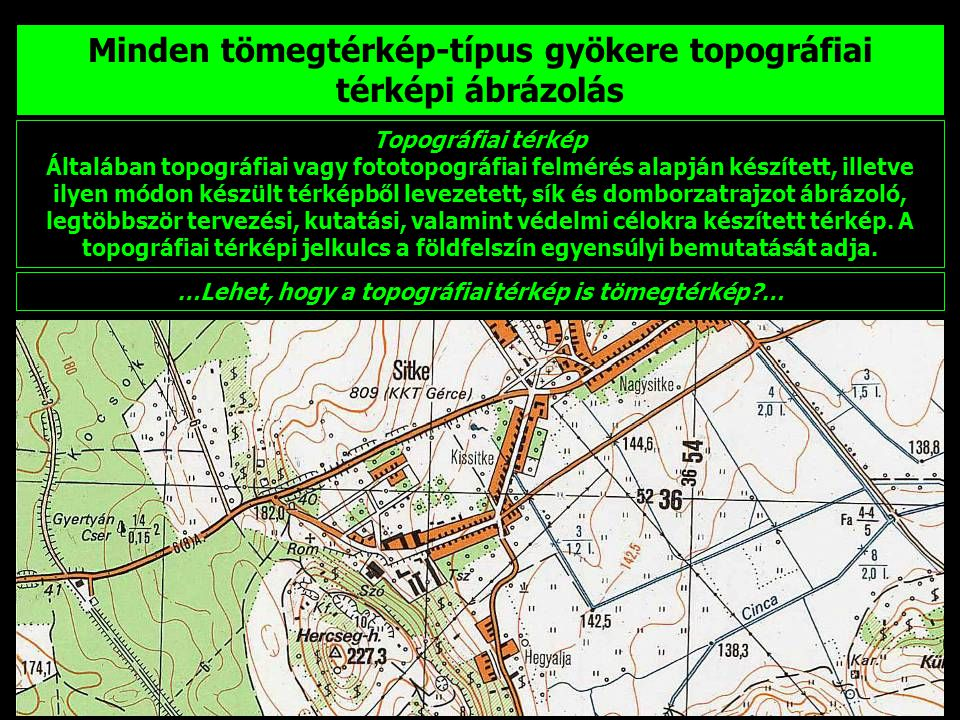 Minden tömegtérkép-típus gyökere topográfiai térképi ábrázolás