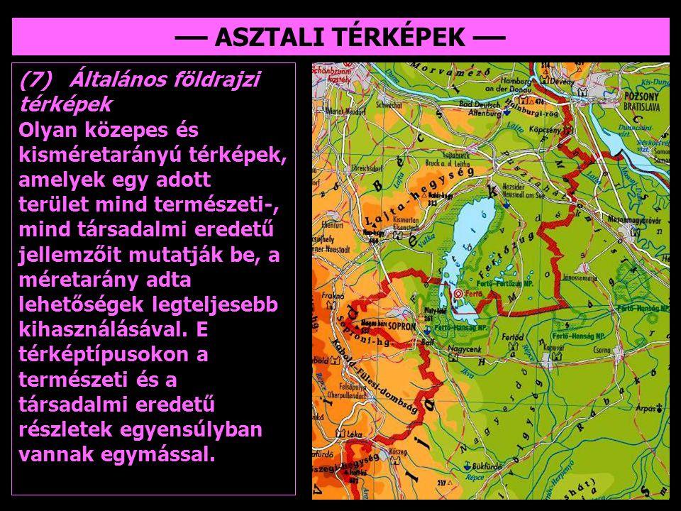 –– ASZTALI TÉRKÉPEK –– (7) Általános földrajzi térképek