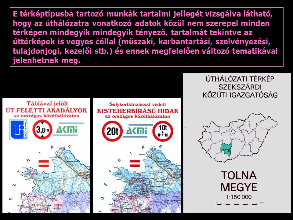E térképtípusba tartozó munkák tartalmi jellegét vizsgálva látható, hogy az úthálózatra vonatkozó adatok közül nem szerepel minden térképen mindegyik mindegyik tényező, tartalmát tekintve az úttérképek is vegyes céllal (műszaki, karbantartási, szelvényezési, tulajdonjogi, kezelői stb.) és ennek megfelelően változó tematikával jelenhetnek meg.