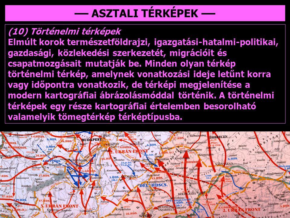–– ASZTALI TÉRKÉPEK –– (10) Történelmi térképek