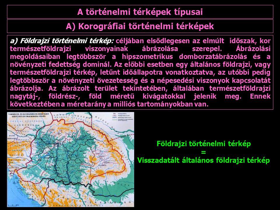 A történelmi térképek típusai A) Korográfiai történelmi térképek