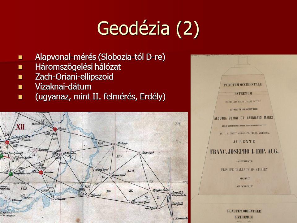 Geodézia (2) Alapvonal-mérés (Slobozia-tól D-re)