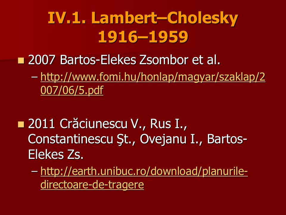IV.1. Lambert–Cholesky 1916–1959 2007 Bartos-Elekes Zsombor et al.