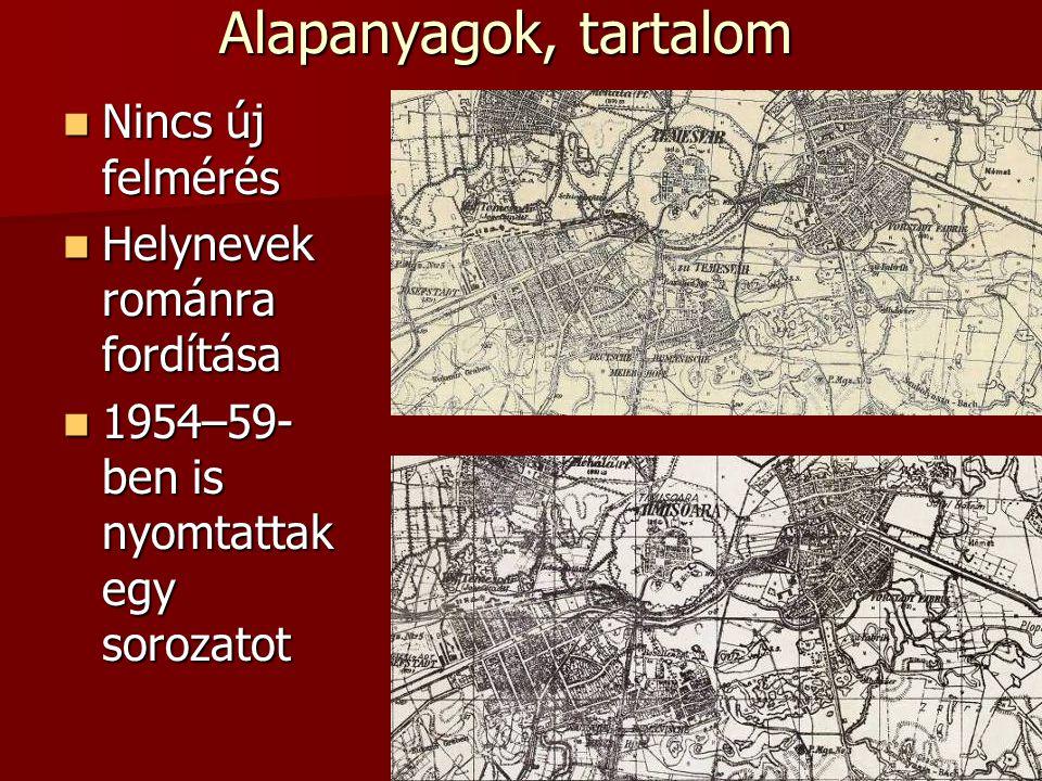 Alapanyagok, tartalom Nincs új felmérés Helynevek románra fordítása