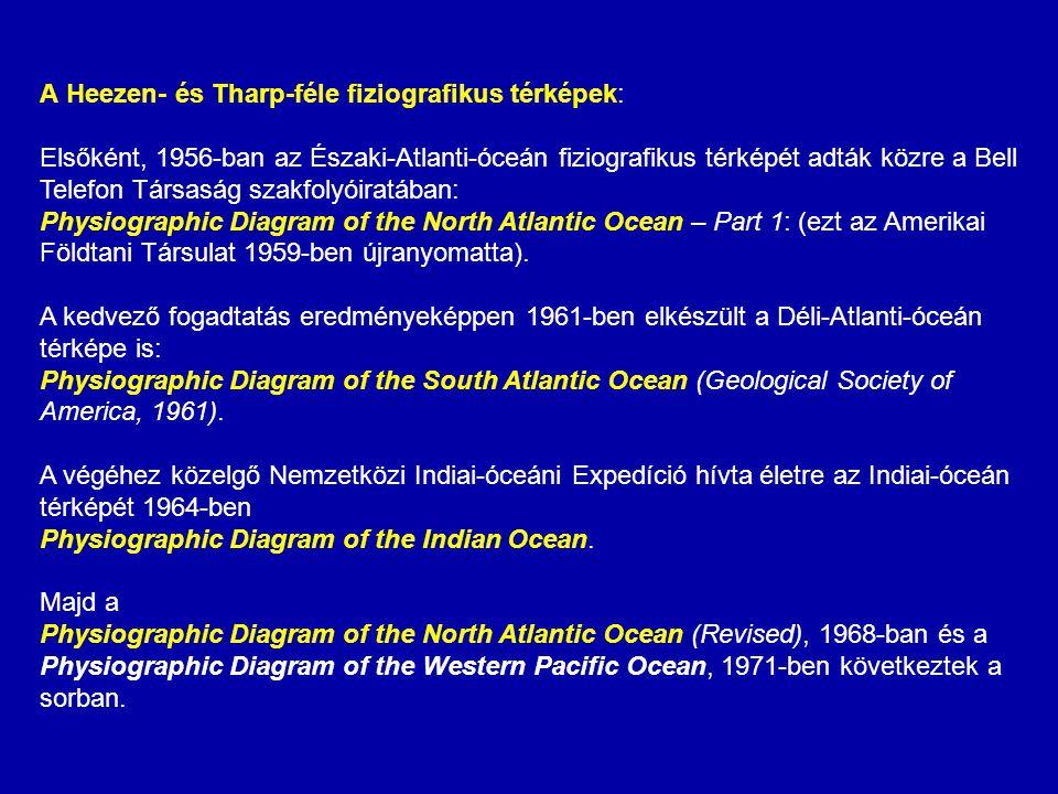 A Heezen- és Tharp-féle fiziografikus térképek: