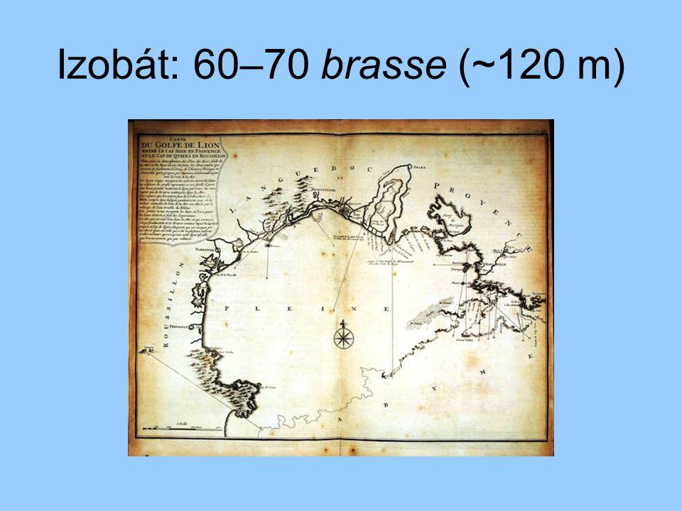 Izobát: 60–70 brasse (~120 m)