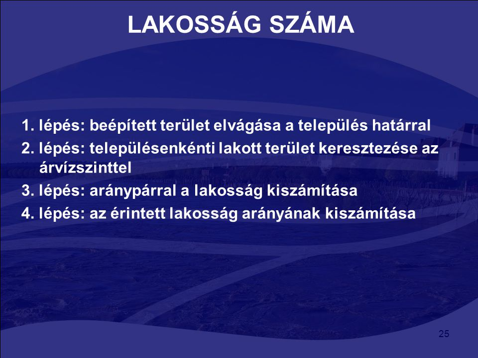 LAKOSSÁG SZÁMA 1. lépés: beépített terület elvágása a település határral. 2. lépés: településenkénti lakott terület keresztezése az árvízszinttel.