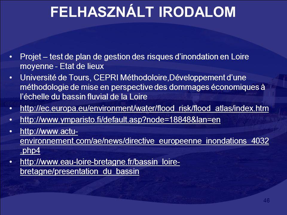 FELHASZNÁLT IRODALOM Projet – test de plan de gestion des risques d'inondation en Loire moyenne - Etat de lieux.