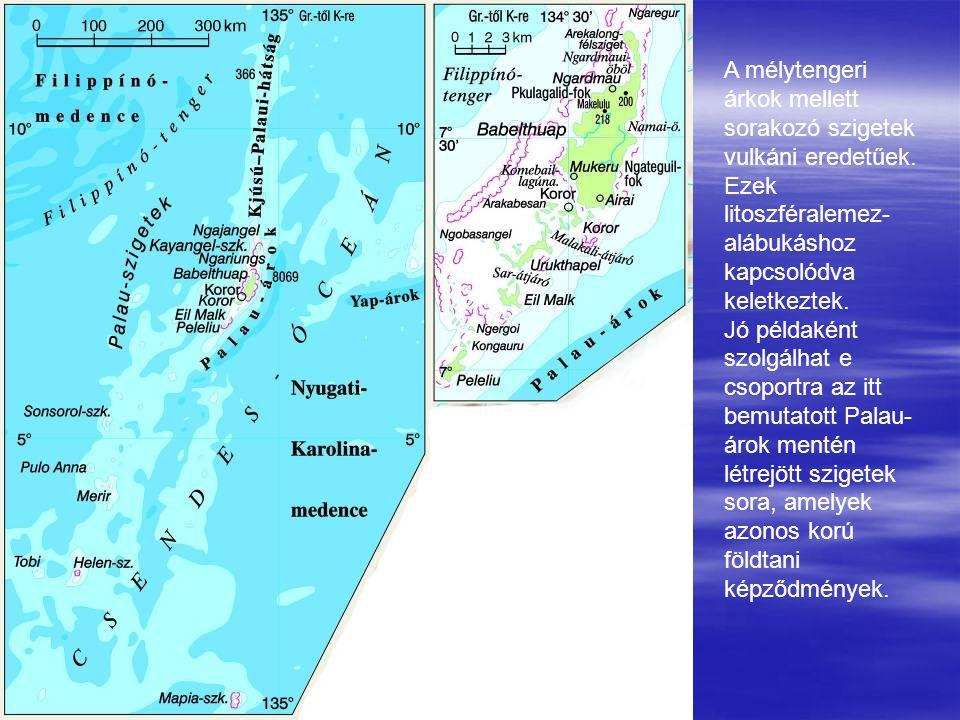 A mélytengeri árkok mellett sorakozó szigetek vulkáni eredetűek. Ezek