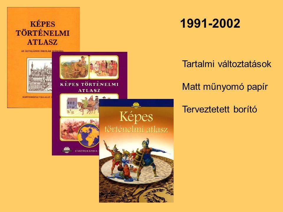 1991-2002 Tartalmi változtatások Matt műnyomó papír