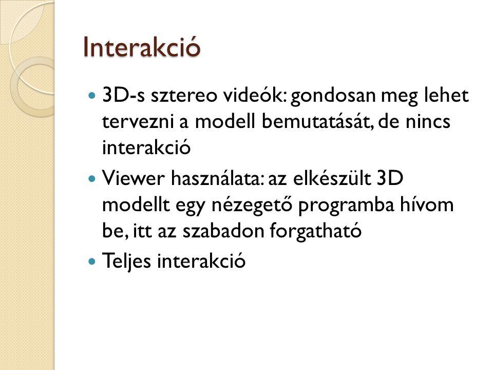 Interakció 3D-s sztereo videók: gondosan meg lehet tervezni a modell bemutatását, de nincs interakció.