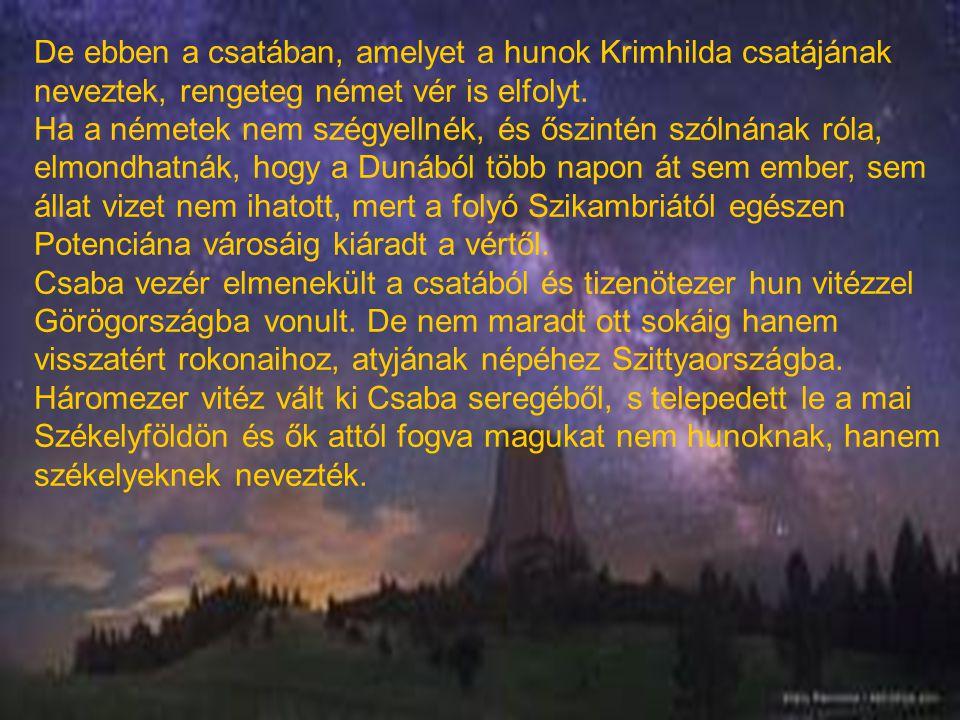 De ebben a csatában, amelyet a hunok Krimhilda csatájának