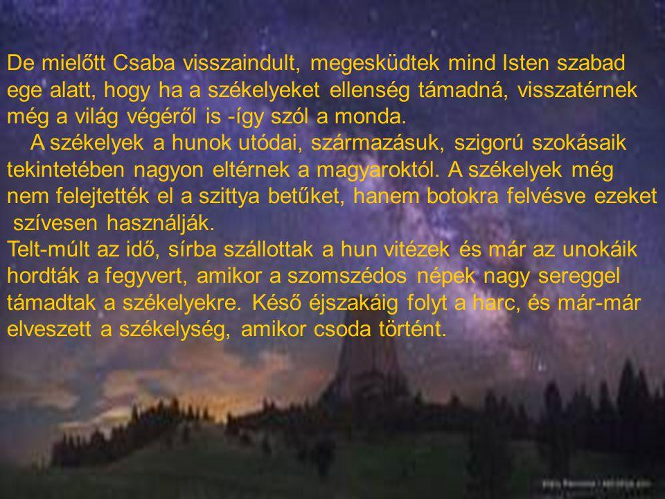 De mielőtt Csaba visszaindult, megesküdtek mind Isten szabad