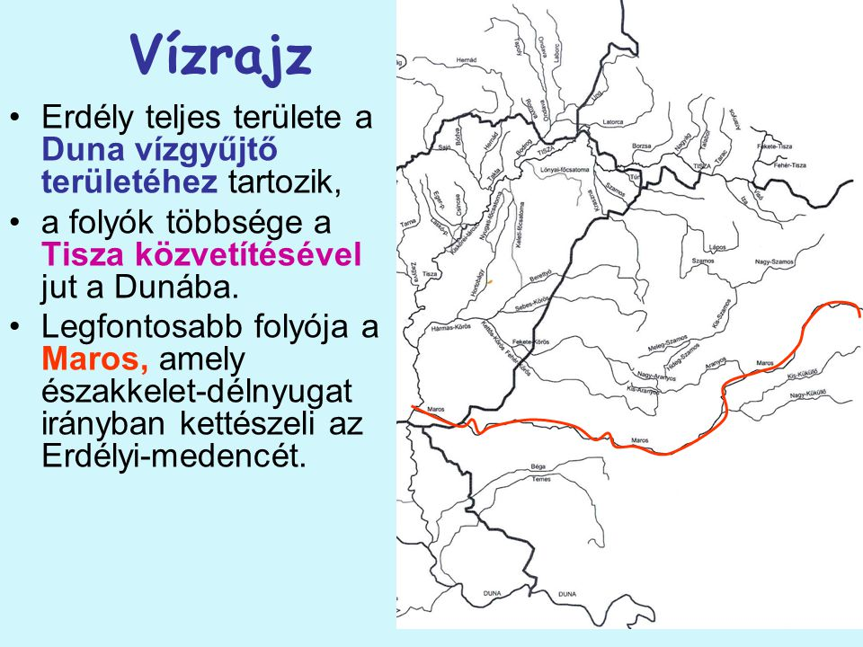 Vízrajz Erdély teljes területe a Duna vízgyűjtő területéhez tartozik,
