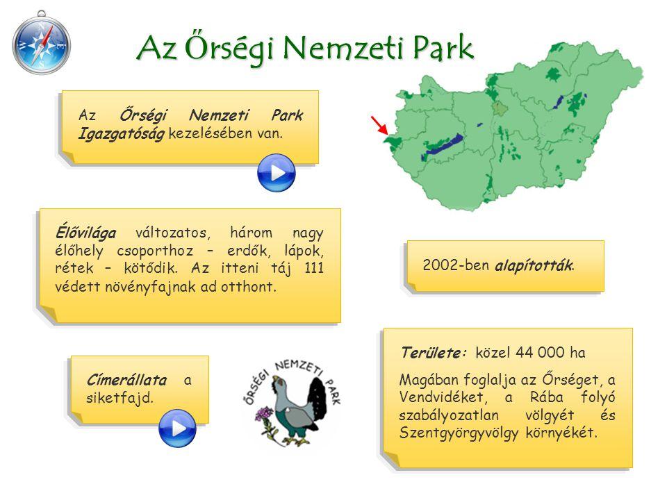 Az Őrségi Nemzeti Park Az Őrségi Nemzeti Park Igazgatóság kezelésében van.