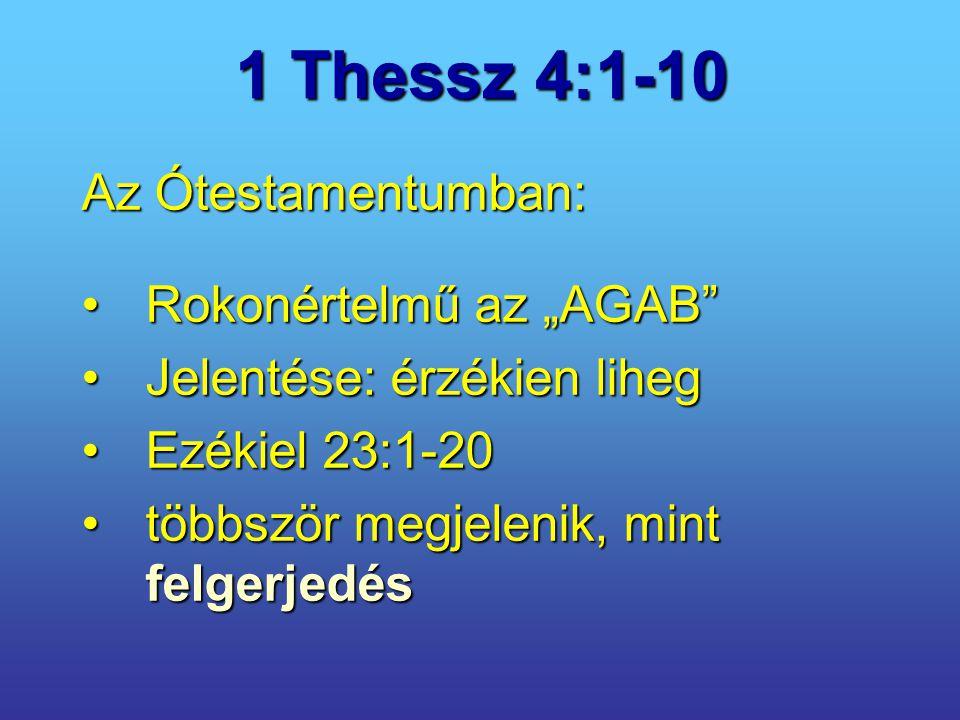 """1 Thessz 4:1-10 Az Ótestamentumban: Rokonértelmű az """"AGAB"""