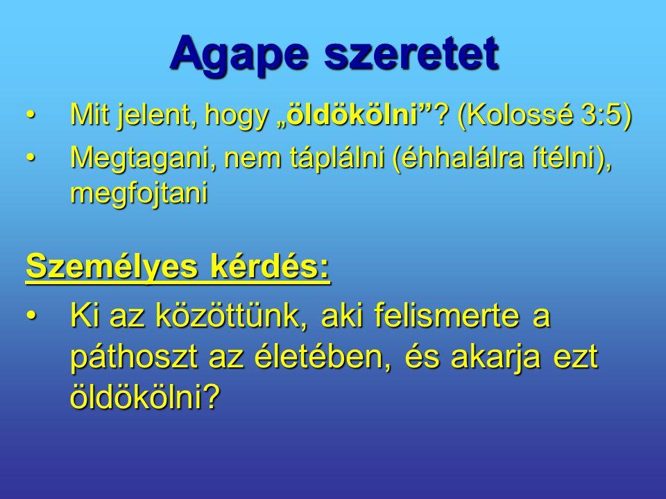 Agape szeretet Személyes kérdés: