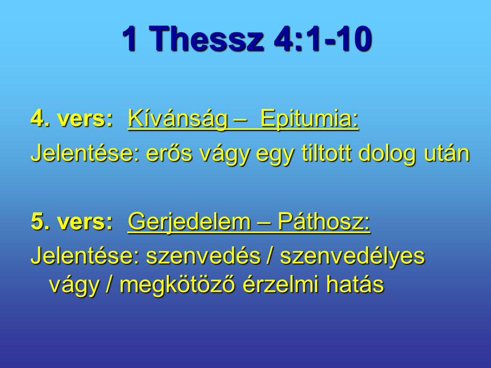 1 Thessz 4:1-10 4. vers: Kívánság – Epitumia: