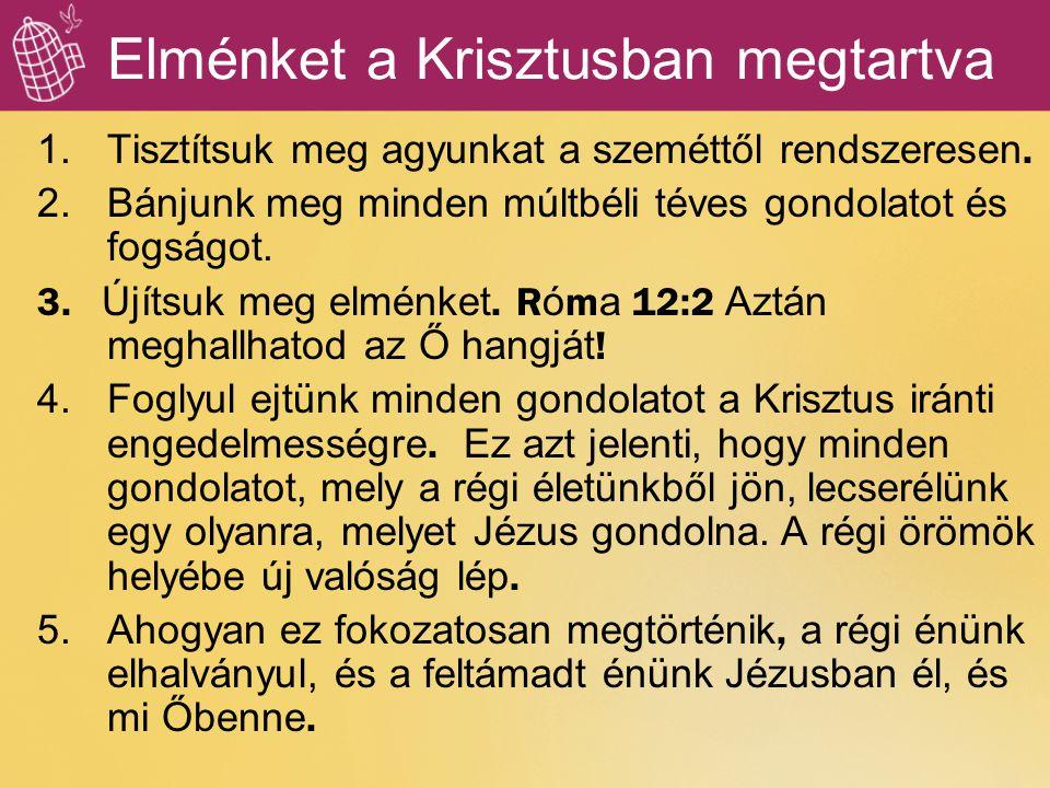 Elménket a Krisztusban megtartva