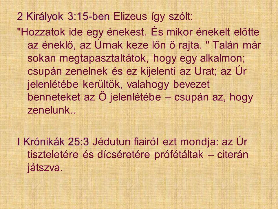 2 Királyok 3:15-ben Elizeus így szólt: