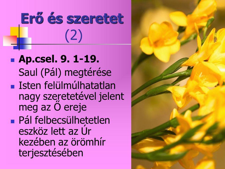 Erő és szeretet (2) Ap.csel. 9. 1-19. Saul (Pál) megtérése