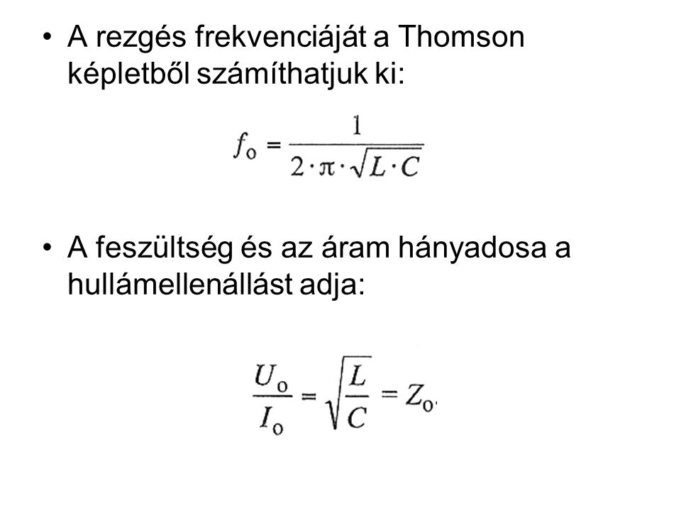 A rezgés frekvenciáját a Thomson képletből számíthatjuk ki: