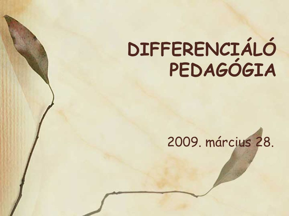 DIFFERENCIÁLÓ PEDAGÓGIA