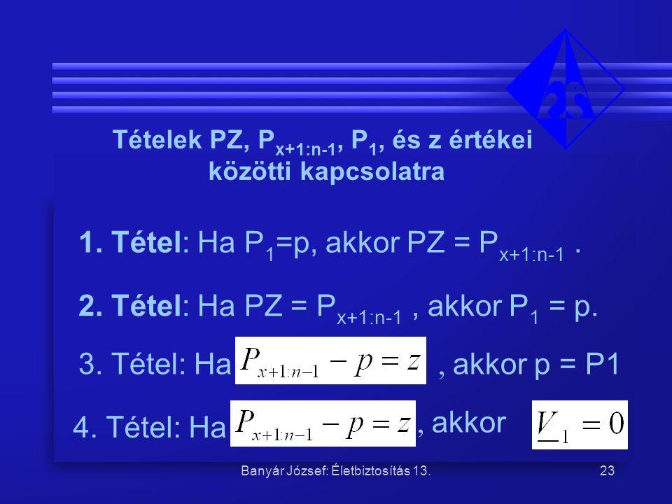 Tételek PZ, Px+1:n-1, P1, és z értékei