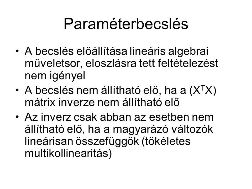 Paraméterbecslés A becslés előállítása lineáris algebrai műveletsor, eloszlásra tett feltételezést nem igényel.