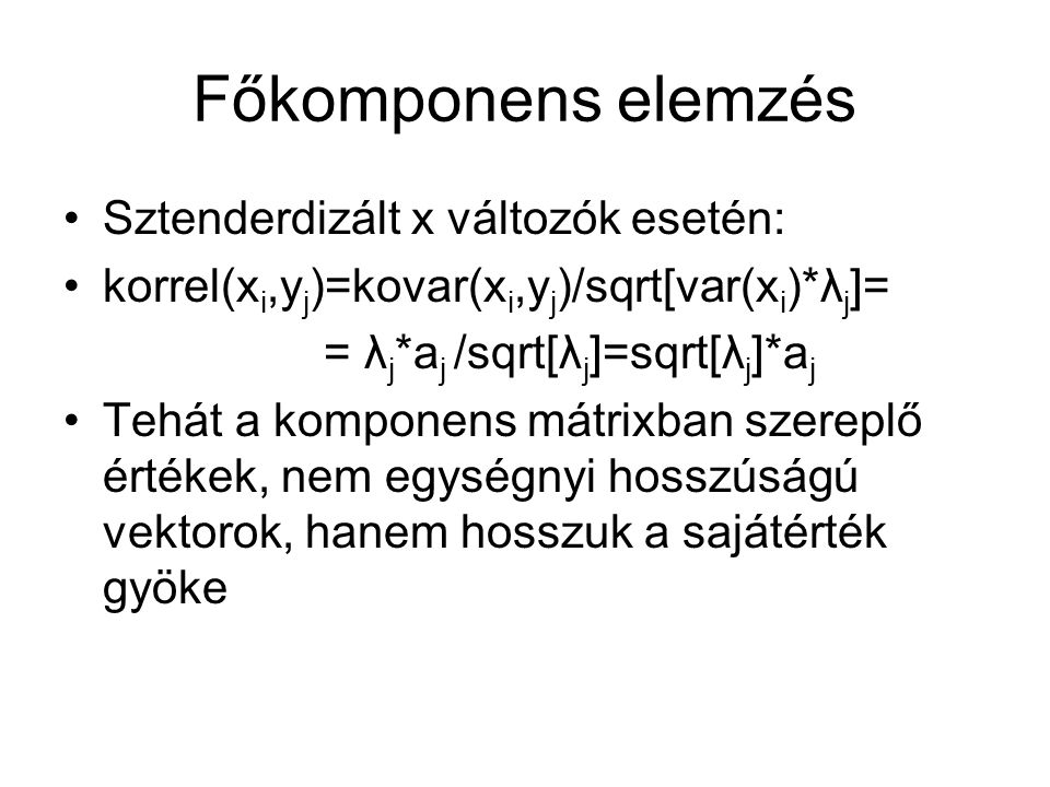 Főkomponens elemzés Sztenderdizált x változók esetén: