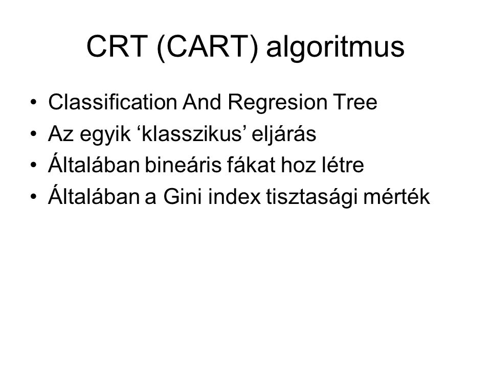 CRT (CART) algoritmus Classification And Regresion Tree