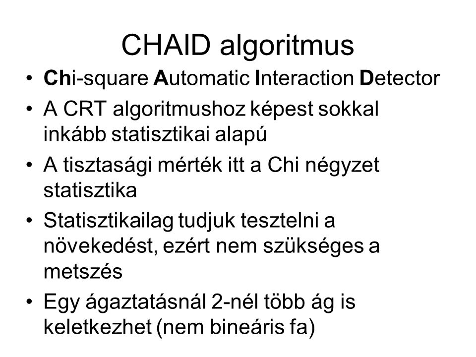 CHAID algoritmus Chi-square Automatic Interaction Detector