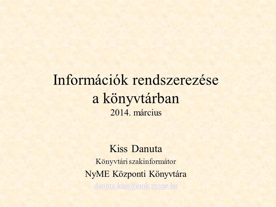 Információk rendszerezése a könyvtárban 2014. március
