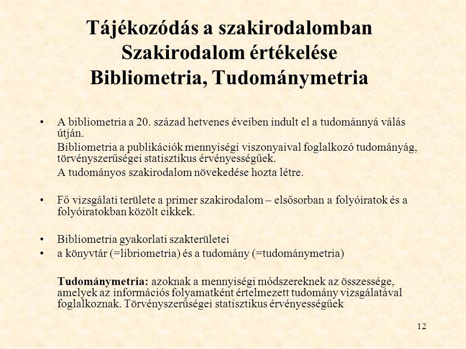 Tájékozódás a szakirodalomban Szakirodalom értékelése Bibliometria, Tudománymetria