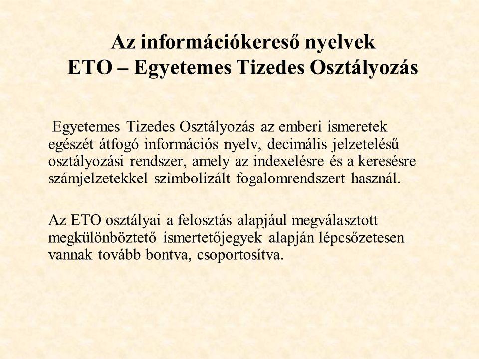 Az információkereső nyelvek ETO – Egyetemes Tizedes Osztályozás
