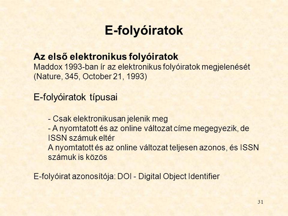 E-folyóiratok Az első elektronikus folyóiratok E-folyóiratok típusai