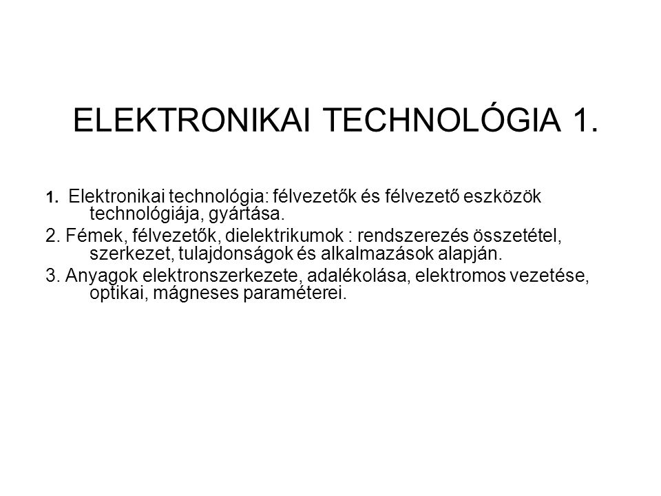 ELEKTRONIKAI TECHNOLÓGIA 1.