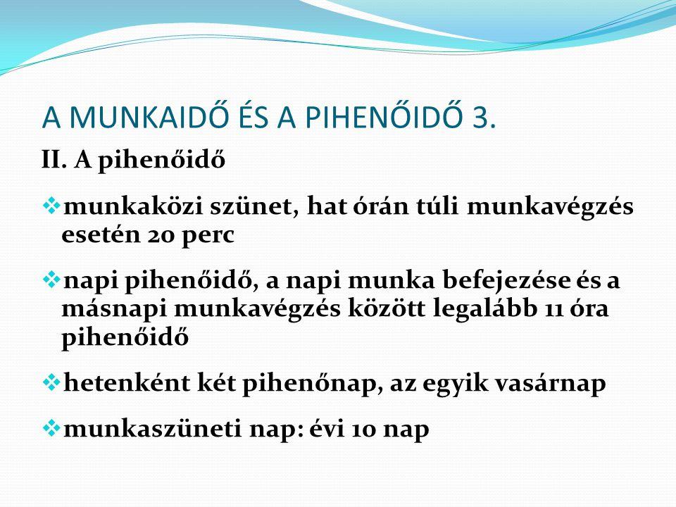 A MUNKAIDŐ ÉS A PIHENŐIDŐ 3.