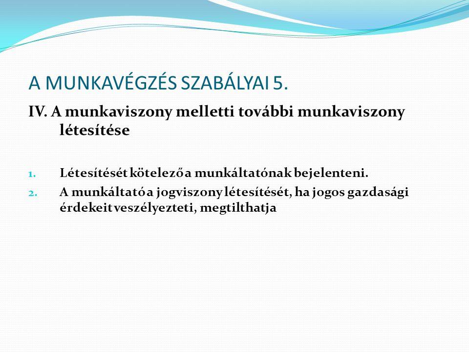A MUNKAVÉGZÉS SZABÁLYAI 5.